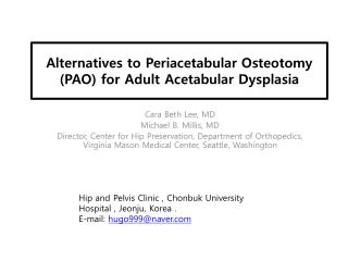 Alternatives to Periacetabular  Osteotomy (PAO)  for Adult Acetabular Dysplasia
