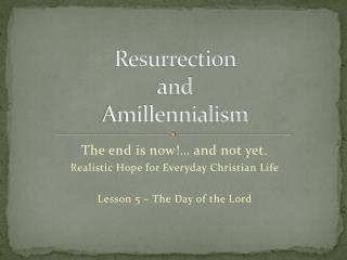 Resurrection  and  Amillennialism