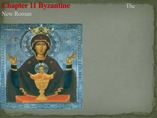Chapter 11 Byzantine The New Roman