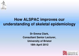 How ALSPAC improves our understanding of skeletal epidemiology