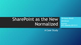 SharePoint  as  the New Normalized