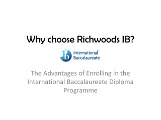 Why choose Richwoods IB?
