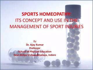 SPORTS HOMEOPATHY: ITS CONCEPT AND USE IN THE MANAGEMENT OF SPORT INJURIES