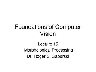 Foundations of Computer  Vision