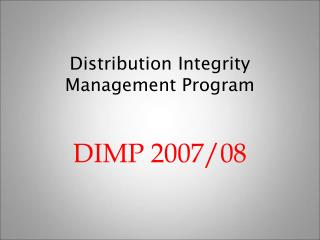 Distribution Integrity Management Program