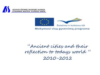 """ Ancient cities and their reflection to todays world  "" 2010-2012"
