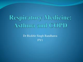 Respiratory Medicine: Asthma and COPD