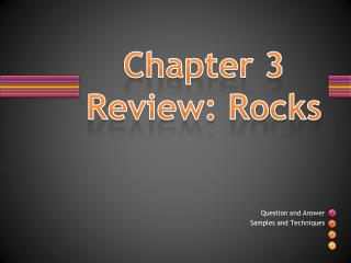 Chapter 3 Review: Rocks