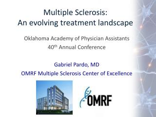 Multiple Sclerosis: An evolving treatment landscape