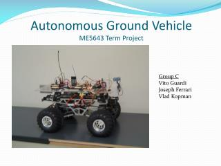 Autonomous Ground Vehicle ME5643 Term Project