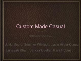 Custom Made Casual