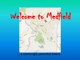 Welcome to Medfield