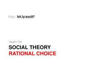 SOCIAL THEORY rational choice