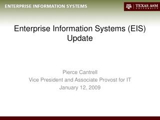 Enterprise Information Systems (EIS) Update