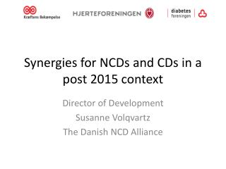 Synergies  for  NCDs  and  CDs  in a post 2015  context