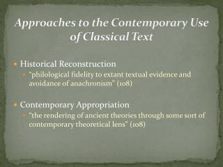 Approaches to the Contemporary Use of Classical Text