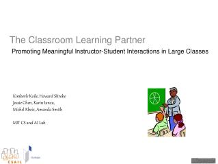 The Classroom Learning Partner Promoting Meaningful Instructor-Student Interactions in Large Classes