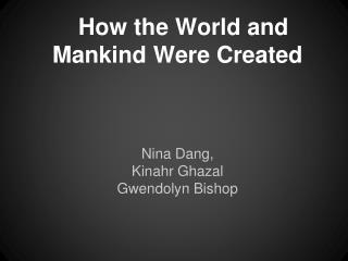 How the World and Mankind Were Created