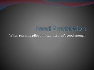 Food Production