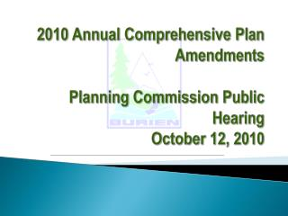 2010  Annual Comprehensive Plan Amendments Planning Commission Public Hearing October  12, 2010