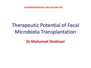 Therapeutic Potential of Fecal  Microbiota  Transplantation