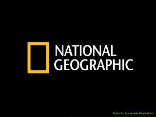 The National Geographic ' s Center for Sustainable Destinations
