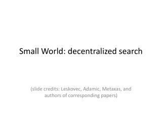 Small World: decentralized search