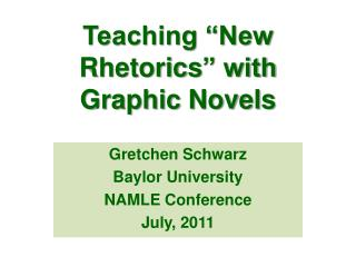 "Teaching ""New  Rhetorics "" with Graphic Novels"