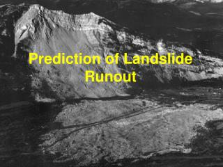 Prediction of Landslide Runout