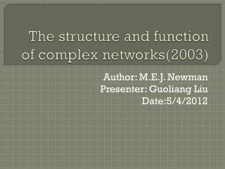 The structure and function of complex networks(2003)
