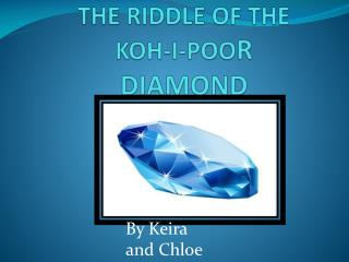 THE RIDDLE OF THE  KOH-I-POO R DIAMOND