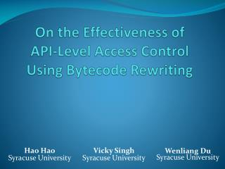 On the Effectiveness of  API-Level Access Control  Using Bytecode Rewriting
