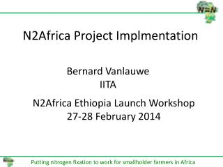 N2Africa Project  Implmentation
