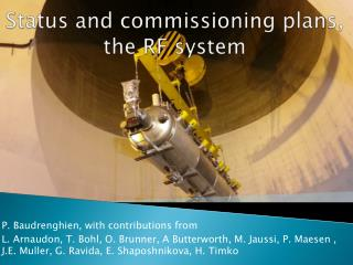 Status and commissioning plans,  the RF system