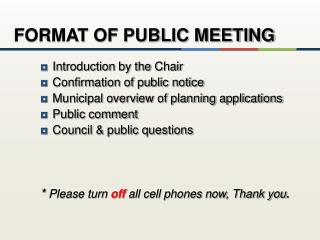 FORMAT OF PUBLIC MEETING