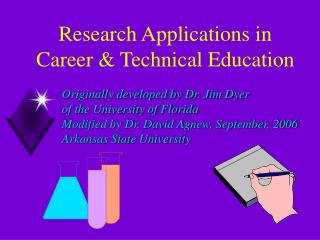 Originally developed by Dr. Jim Dyer of the University of Florida Modified by Dr. David Agnew, September, 2006 Arkansas