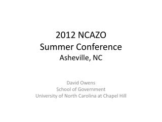 2012 NCAZO  Summer Conference Asheville, NC