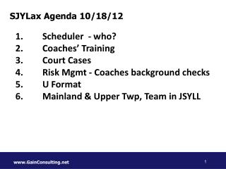 Scheduler  - who? Coaches' Training Court  Cases Risk Mgmt - Coaches background checks U Format