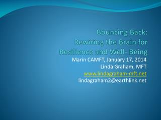 Bouncing Back: Rewiring the Brain for  Resilience and Well- Being