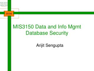 MIS3150  Data and In fo  Mgmt Database  Security