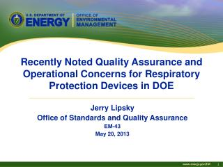 Jerry  Lipsky Office of Standards and Quality Assurance EM-43 May 20, 2013