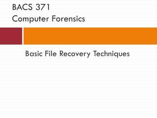 BACS 371 Computer Forensics