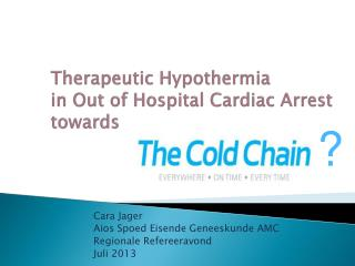 Therapeutic Hypothermia in Out of Hospital Cardiac Arrest towards