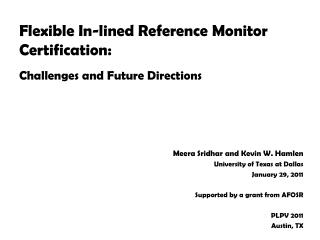 Flexible In-lined Reference Monitor Certification: Challenges and Future Directions