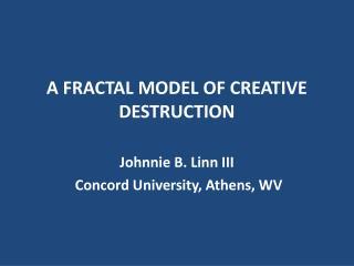 A FRACTAL MODEL OF CREATIVE DESTRUCTION