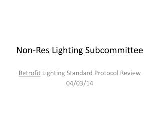 Non-Res Lighting Subcommittee