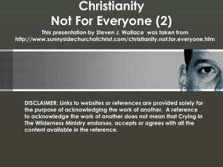 Christianity Not For Everyone (2)