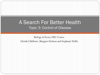 A Search For Better Health Topic  3: Control of Disease