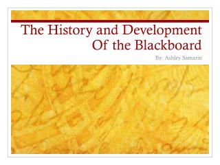 The History and Development Of the Blackboard