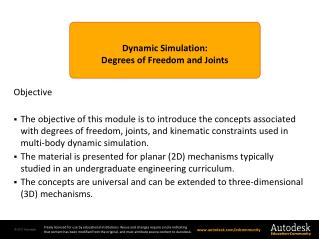 Dynamic  Simulation : Degrees  of Freedom and Joints